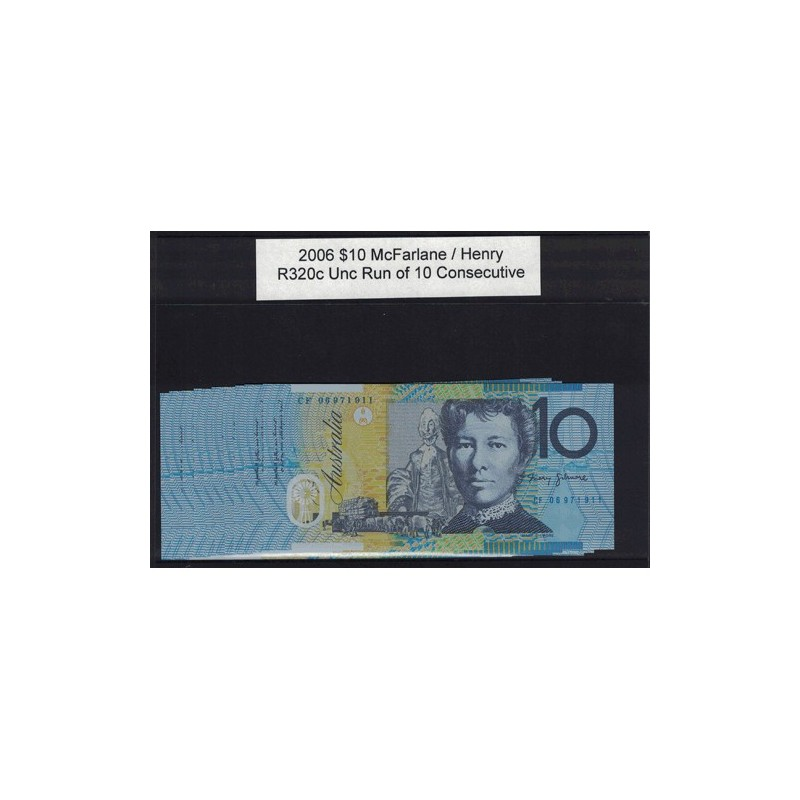 2006 $10 R320c McFarlane  / Henry General Prefix Consecutive Run of 10 Uncirculated Polymer Australian Banknote