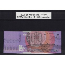 2006 $5 R220d McFarlane  / Henry General Prefix Consecutive Run of 10 Uncirculated Polymer Australian Banknote