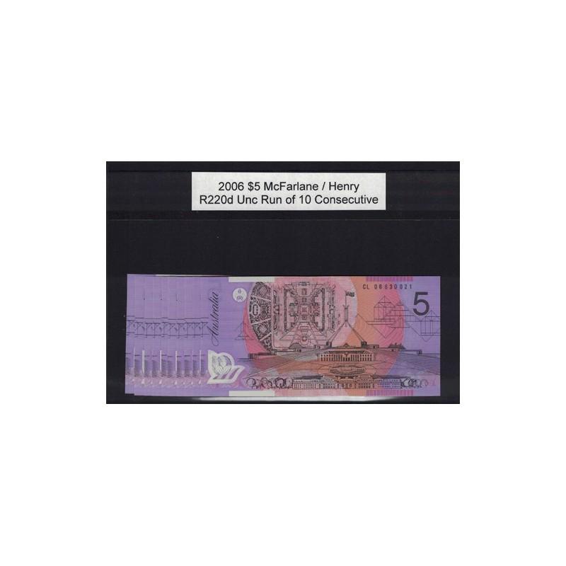 2006 $5 R220d McFarlane  / Henry General Prefix Consecutive Run of 10 Uncirculated Polymer Australian Banknote